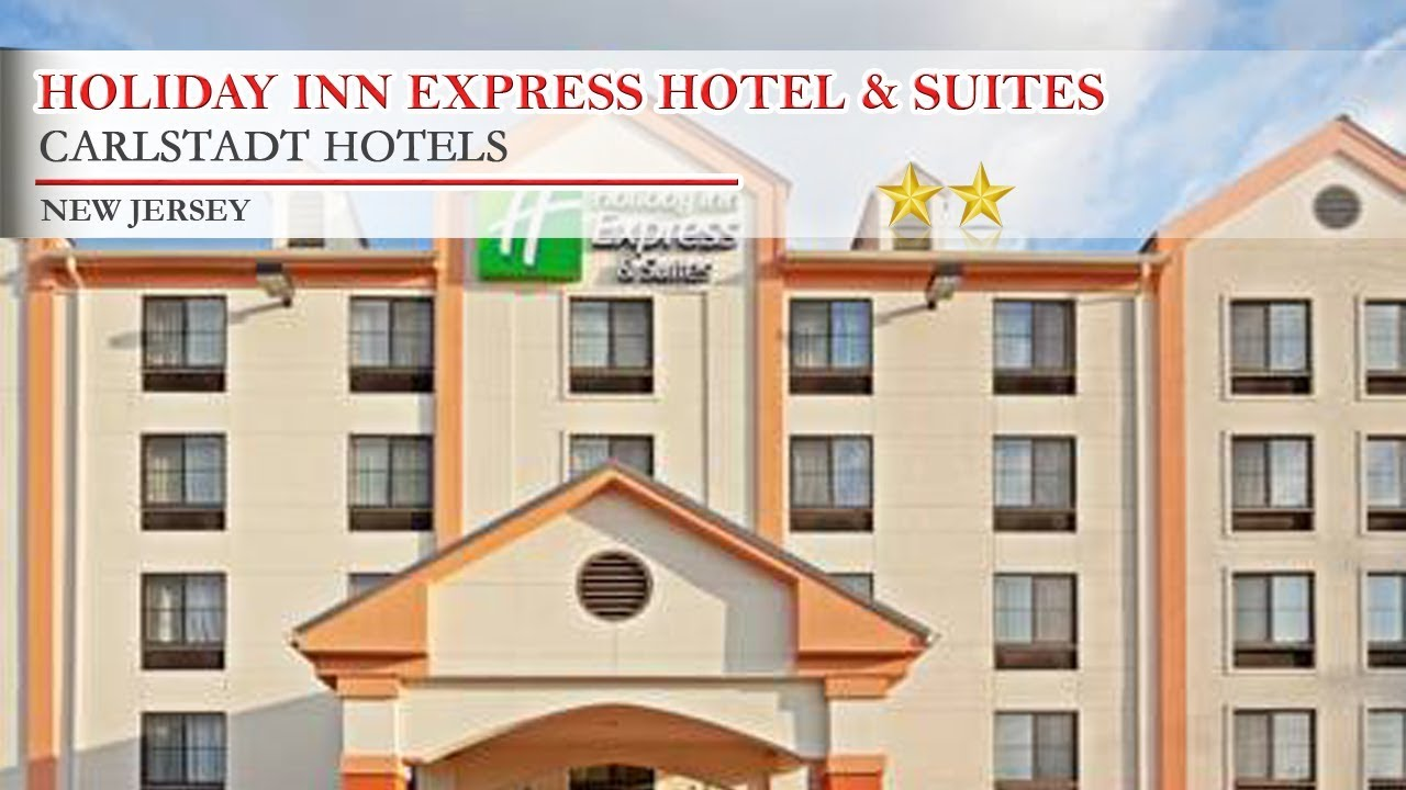 Holiday Inn Express Hotel Suites Meadowlands Area Carlstadt Hotels New Jersey