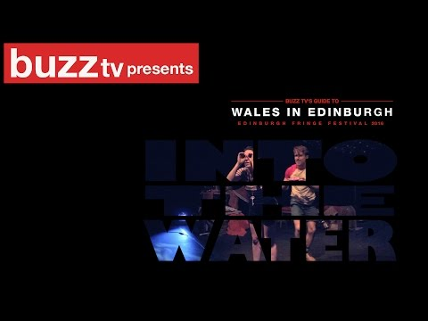 Wales in Edinburgh: Into the Water