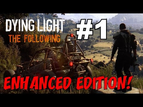 DYING LIGHT: The Following + Enhanced Edition!!! ★ Full Game Playthrough FIRST 6+ Hours Gameplay!