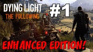 DYING LIGHT: The Following + Enhanced Edition!!! ★ Full Game Playthrough FIRST 1+ Hours Gameplay!