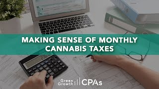 Making Sense of Monthly Cannabis Taxes