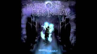 Download EVERYONE DIES IN UTAH - Dude... I Know... It's Everywhere MP3 song and Music Video