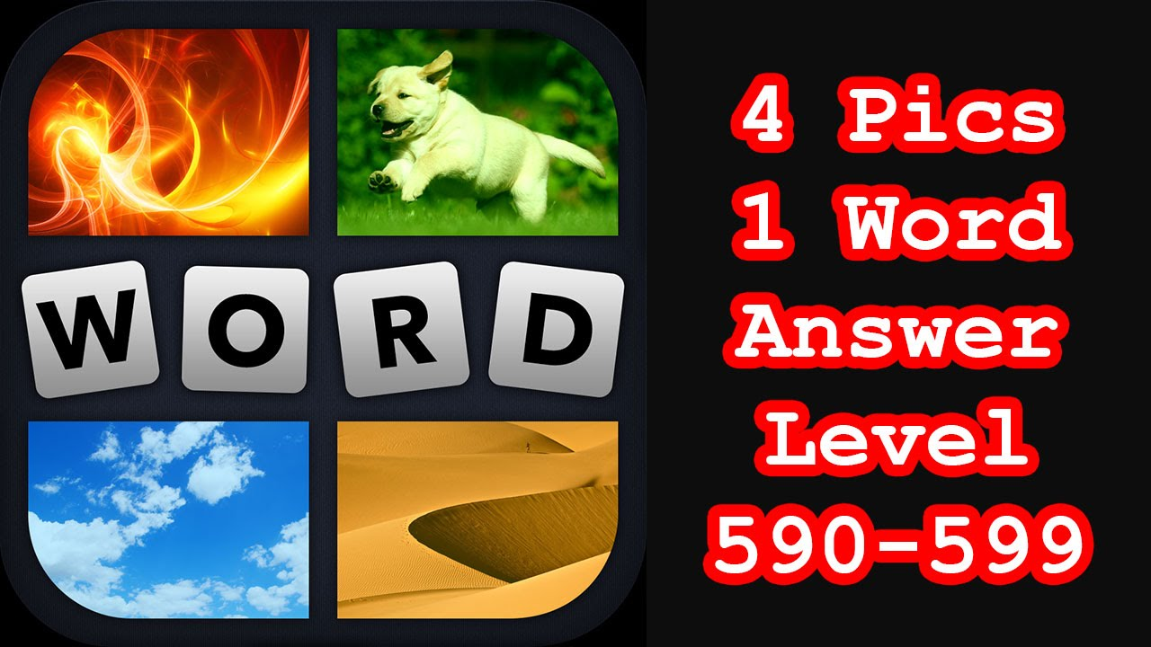 4 pics 1 word level 590 599 hit level 600 answers walkthrough 4 pics 1 word level 590 599 hit level 600 answers walkthrough expocarfo Image collections