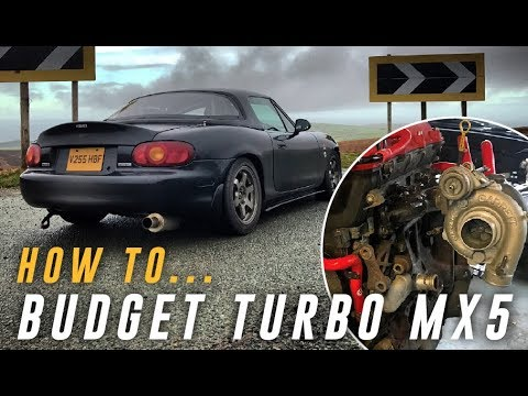 Mx5 Turbo Budget Build Overview Hidden Costs Limitations Parts And Recommendations