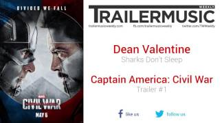 Captain America: Civil War - Trailer #1 Music (Dean Valentine - Sharks Don't Sleep)