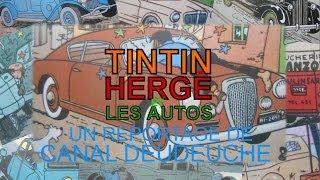 CANAL deudeuche - Reportage Tintin Hergé et les autos