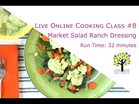 Live Cooking Class #8: Market Salad with Ranch Dressing