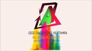 Gigi D'agostino vs FTAMPA - Bla Bla Drop (AUDIOKRTC Mashup)