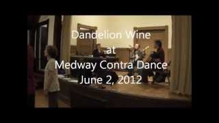Dandelion Wine at Medway Contra Dance 6-2-12.wmv