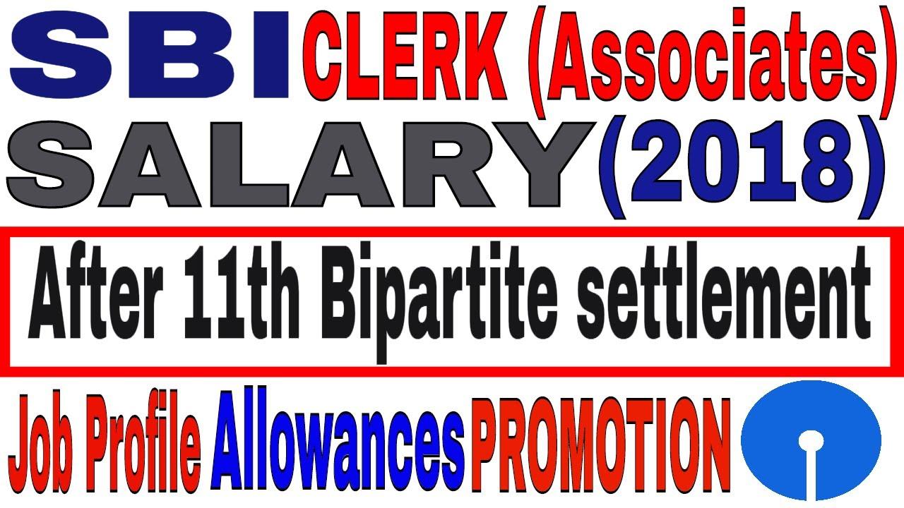 SBI Clerk Salary After 11th BIPARTITE SETTLEMENT 2018 | Job Profile |  Career Growth | Allowances