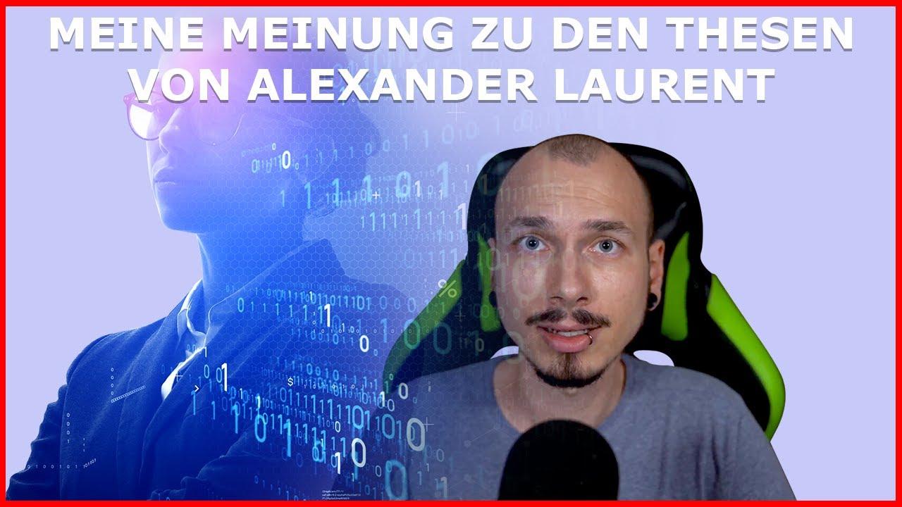 Meine Meinung Zu Den Thesen Von Alexander Laurent Steht Uns Das Schlimmste Noch Bevor Youtube