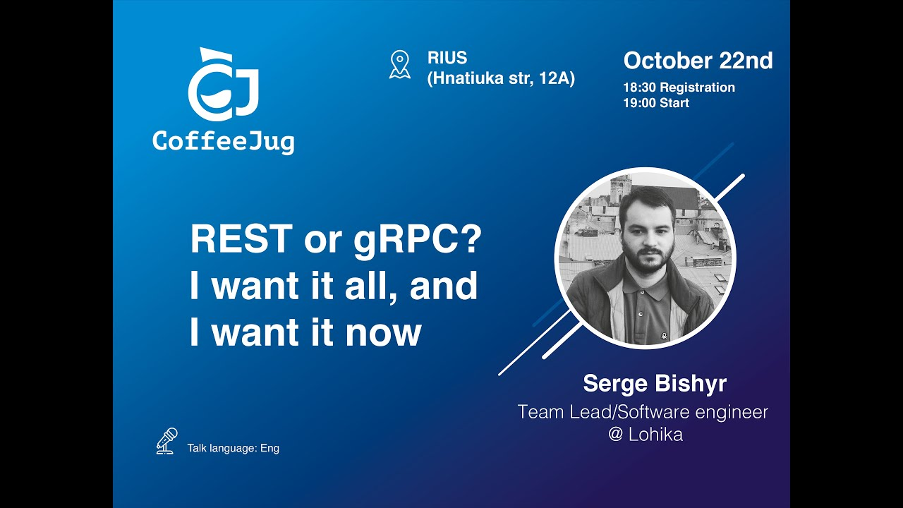 REST or gRPC? I want it all, and I want it now (Part 2) by Serge Bishyr | CoffeeJUG