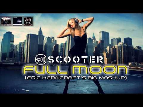 Scooter - Full Moon (Eric Kerncraft's big mashup)