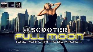 Scooter - Full Moon (Eric Kerncraft's big mashup)