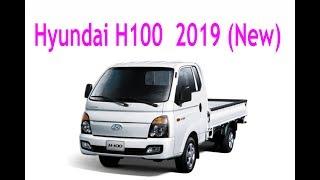 Hyundai H100 Truck 2019 New