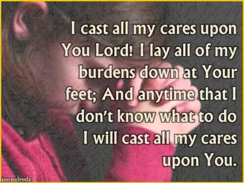 I cast all my cares upon you