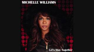 Watch Michelle Williams Lets Stay Together video