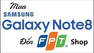 Samsung Galaxy Note 8 Roadshow  FPTShop