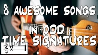 8 AWESOME songs with ODD TIME SIGNATURES that aren't impossible
