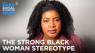 "The History of the ""Strong Black Woman"" - Dul-Sayin' 