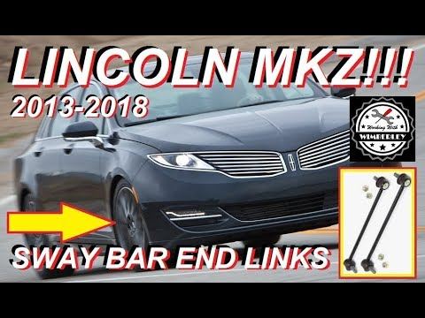 Lincoln MKZ Sway Bar Link Replacement How To Replace & Install End Links 2013-2018 Ball Joints