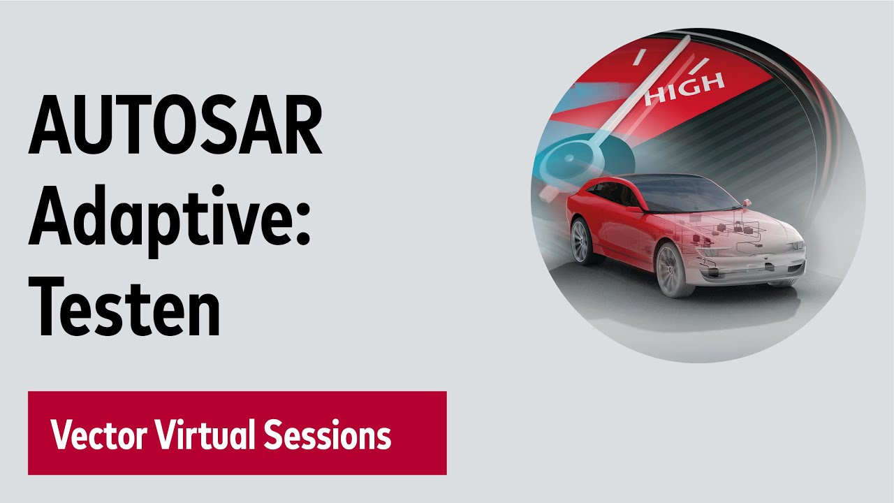 AUTOSAR Adaptive: Simulieren und Testen – Vector Virtual Sessions 2020
