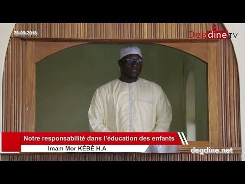 Khoutbah 28 09 2018 | Notre responsabilité dans l'éducation des enfants | Imam Mor KÉBÉ H.A