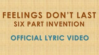 Six Part Invention - Feelings Don