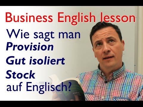 English lesson: Wie sagt man Provision, gut isoliert, Stock auf Englisch?
