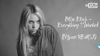 Billie Eilish - Everything I Wanted (Hijazi Remix) 2020