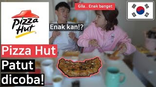 Pizza Hut Korea, patut dicoba! JAN UENAK!