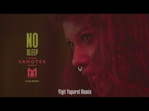 Vanotek feat. Minelli - No Sleep   Yigit Yaparel Remix