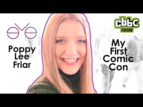 Eve's Poppy Lee Friar's first Comic Con  CBBC