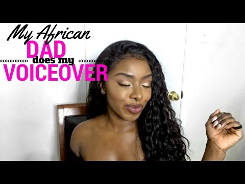 My African Dad Does My Voiceover