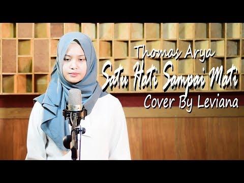 Satu Hati Sampai Mati - Thomas Arya Cover Leviana & Lirik video download