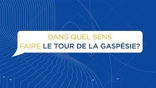 Dans quel sens faire le tour de la Gaspésie?