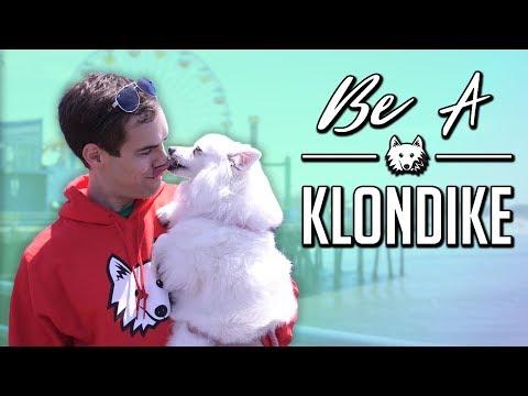 Be a Klondike.