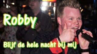 Robby met Blijf de hele nacht bij mij