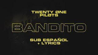 twenty one pilots: Bandito (Sub ESPAÑOL + LYRICS)