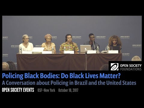 Policing Black Bodies: Do Black Lives Matter? A Conversation about Policing in Brazil and the U.S.
