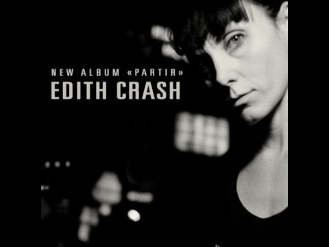 "Edith Crash - New Album ""Partir"""
