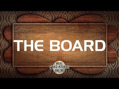The Board | Ghost Stories, Paranormal, Supernatural, Hauntings, Horror