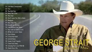 George Strait Best Songs - George Strait Greatest Hits Full Album  2019