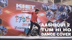 Aashiqui 2 - Tum Hi Ho Song | Dance Cover | Vishal Lohkna