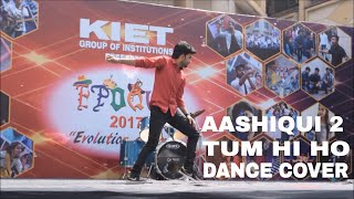 Aashiqui 2 - Tum Hi Ho Song   Dance Cover   Vishal Lohkna