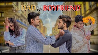 Dad vs Boyfriend | Puneet Bairagi