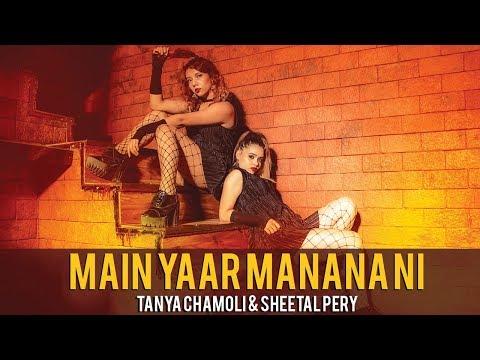 Main Yaar Manana Ni | Heels Dance Choreography | Sheetal pery x Tanya chamoli