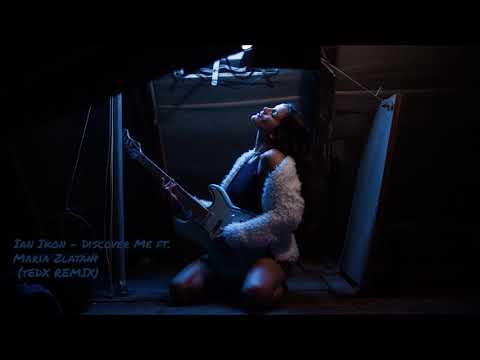 Ian Ikon feat. Maria Zlatani - Discover Me (TedX Remix)
