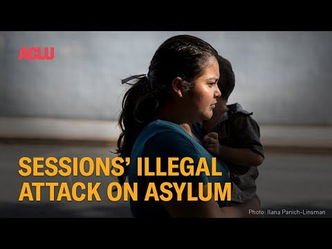 Sessions' Illegal Attack on Asylum
