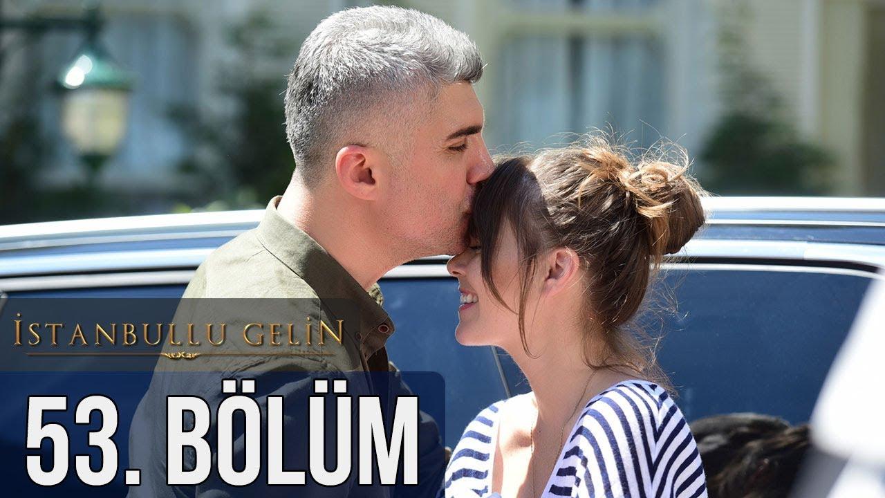 İstanbullu Gelin 53. Bölüm (Sezon Finali)